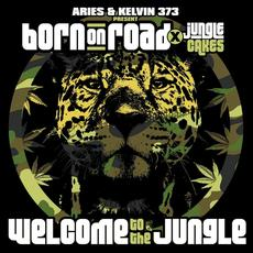 Aries & Kelvin 373 present Born On Road x Jungle Cakes - Welcome to the Jungle (Unmixed) mp3 Compilation by Various Artists