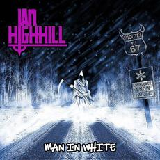 Man in White mp3 Album by Ian Highhill