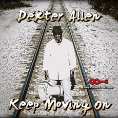 Keep Moving On mp3 Album by Dexter Allen