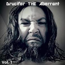 Vol. 1 mp3 Album by Drucifer The Aberrant