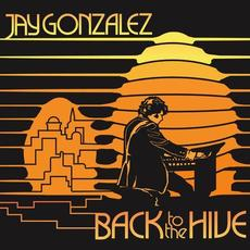 Back to the Hive mp3 Album by Jay Gonzalez