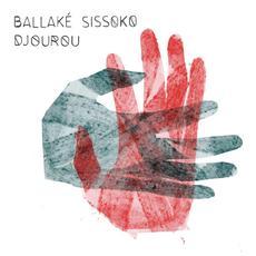 Djourou mp3 Album by Ballaké Sissoko