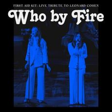Who by Fire: Live Tribute to Leonard Cohen mp3 Live by First Aid Kit