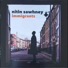 Immigrants mp3 Album by Nitin Sawhney