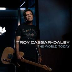 The World Today mp3 Album by Troy Cassar-Daley