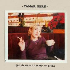 The Restless Dreams of Youth mp3 Album by Tamar Berk
