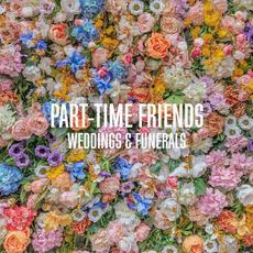 Weddings & Funerals mp3 Album by Part-Time Friends