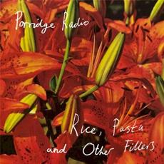 Rice, Pasta and Other Fillers mp3 Album by Porridge Radio
