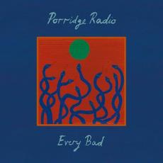 Every Bad (Expanded Edition) mp3 Album by Porridge Radio