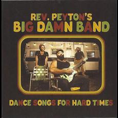 Dance Songs for Hard Times mp3 Album by The Reverend Peyton's Big Damn Band