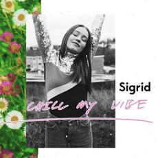 Chill My Vibe mp3 Album by Sigrid