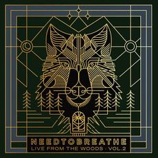 Live From the Woods Vol. 2 mp3 Live by NEEDTOBREATHE