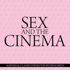 Sex And The Cinema - 16 Sensual Classics From The Silver Screen mp3 Compilation by Various Artists