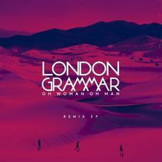 Oh Woman Oh Man (Remix EP) mp3 Remix by London Grammar