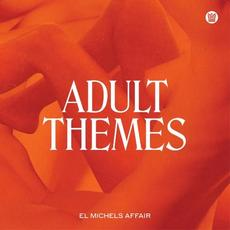 Adult Themes mp3 Album by El Michels Affair