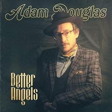 Better Angels mp3 Album by Adam Douglas