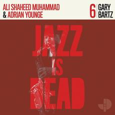 Jazz Is Dead 6: Gary Bartz mp3 Album by Gary Bartz / Ali Shaheed Muhammad & Adrian Younge