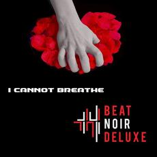 I Cannot Breathe mp3 Single by Beat Noir Deluxe