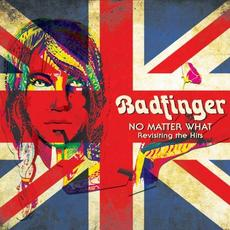 No Matter What: Revisiting the Hits mp3 Artist Compilation by Badfinger