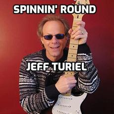 Spinnin' Round mp3 Album by Jeff Turiel