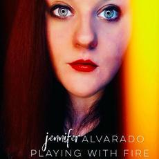 Playing With Fire mp3 Album by Jennifer Alvarado