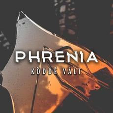 Köddé Vált mp3 Single by Phrenia