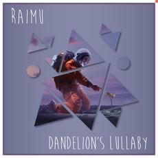 Dandelion's Lullaby mp3 Single by Raimu
