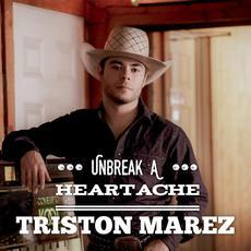 Unbreak a Heartache mp3 Single by Triston Marez