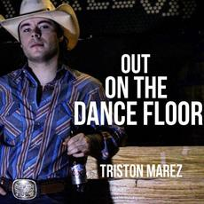 Out on the Dance Floor mp3 Single by Triston Marez
