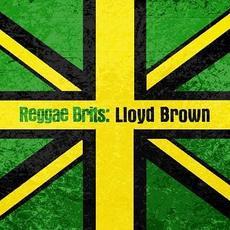 Reggae Brits: Lloyd Brown mp3 Album by Lloyd Brown
