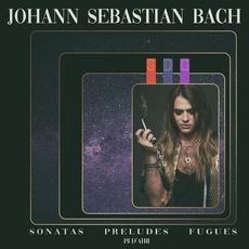 Johann Sebastian Bach - Sonatas, Preludes & Fugues mp3 Album by PJ d'ATRI