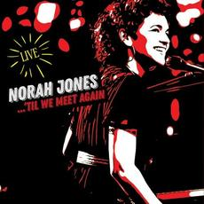 'Til We Meet Again (Live) mp3 Live by Norah Jones