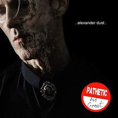 Pathetic But Great mp3 Album by Alexander Dust