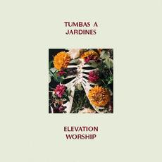Tumbas a Jardines mp3 Album by Elevation Worship