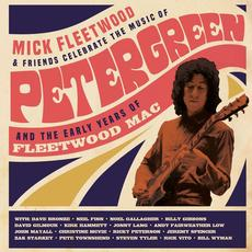 Celebrate The Music Of Peter Green And The Early Years Of Fleetwood Mac mp3 Album by Mick Fleetwood & Friends