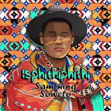 Isphithiphithi mp3 Album by Samthing Soweto