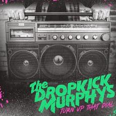 Turn Up That Dial mp3 Album by Dropkick Murphys