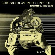 Sherwood at the Controls, Volume 2: 1985-1990 mp3 Compilation by Various Artists