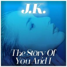 The Story of You and I mp3 Album by JK
