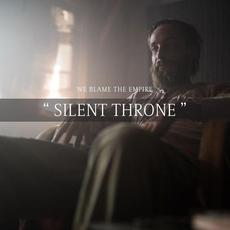 Silent Throne mp3 Single by We Blame The Empire