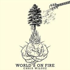 World's on Fire mp3 Album by Chris Wilusz