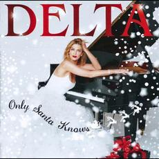 Only Santa Knows mp3 Album by Delta Goodrem