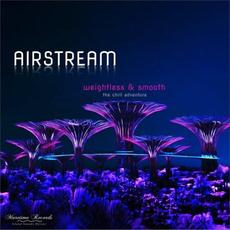 Weightless & Smooth: The Chill Adventure mp3 Album by Airstream (2)