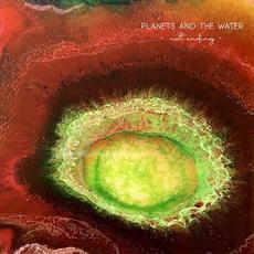 Not Ending mp3 Album by Planets And The Water