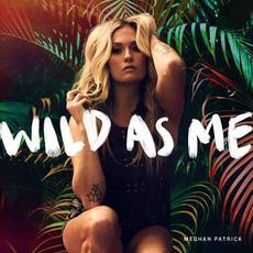 Wild As Me mp3 Album by Meghan Patrick