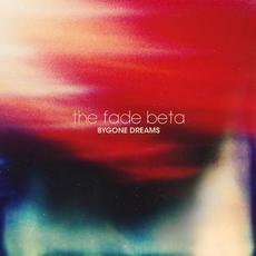 Bygone Dreams mp3 Album by The Fade Beta