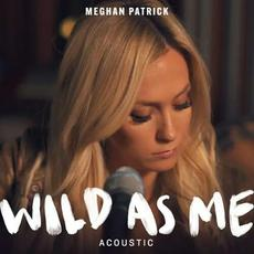 Wild As Me (Acoustic) mp3 Single by Meghan Patrick