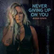 Never Giving Up On You mp3 Single by Meghan Patrick