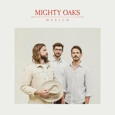Mexico mp3 Album by Mighty Oaks