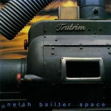 Nelsh Bailter Space mp3 Album by Bailter Space